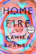 Home Fire A Novel