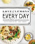 Love & Lemons Every Day More than 100 Bright Plant Forward Recipes for Every Meal
