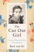 Cut Out Girl A Story of War & Family Lost & Found