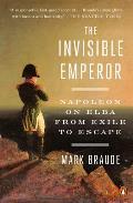 Invisible Emperor Napoleon on Elba from Exile to Escape