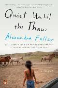 Quiet Until the Thaw A Novel