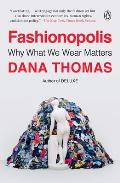 Fashionopolis Why What We Wear Matters