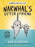 Narwhal's Otter Friend (Narwhal and Jelly Book #4)
