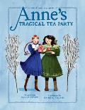 Anne's Tragical Tea Party: Inspired by Anne of Green Gables