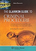 Glannon Guide to Criminal Procedure Learning Through Multiple Choice
