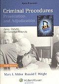 Criminal Procedures Prosecution & Adjudication Cases Statues & Executive Materials Third Edition