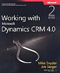 Working With Microsoft Dynamics CRM 4.0 2nd Edition