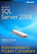 Microsoft SQL server; 2008 administrator's pocket consultant