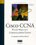 Cisco Ccna Exam 640 507 Certification Guide