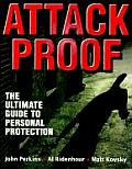 Attack Proof The Ultimate Guide to Personal Protection The Ultimate Guide to Personal Protection