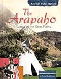 Arapaho Hunters Of The Great Plains
