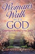 Womans Walk with God Growing in the Fruit of the Spirit