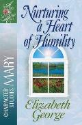 Nurturing a Heart of Humility The Life of Mary