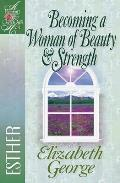 Becoming a Woman of Beauty & Strength Esther