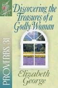 Discovering the Treasures of a Godly Woman Proverbs 31