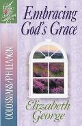 Embracing Gods Grace Colossians Philemon