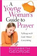 Young Womans Guide to Prayer Talking with God about Everything