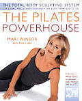 Pilates Powerhouse The Perfect Method of Body Conditioning for Strength Flexibility & the Shape You Have Always Wanted in Less Than a