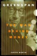 Greenspan The Man Behind Money