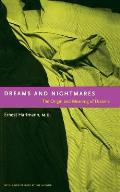 Dreams & Nightmares The Origin & Meaning of Dreams