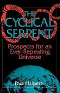 The Cyclical Serpent: Prospects for an Ever-Repeating Universe