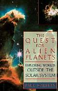 The Quest for Alien Planets: Exploring Worlds Outside the Solar System