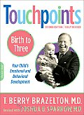 Touchpoints Birth to 3 Your Childs Emotional & Behavioral Development