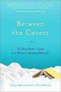 Between the Covers The Book Babes Guide to a Womans Reading Pleasures