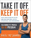 Take It Off Keep It Off How I Went from Fat to Fit & You Can Too Safely Effectively & Permanently