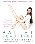 Ballet Beautiful Transform Your Body & Gain the Strength Grace & Focus of a Ballet Dancer