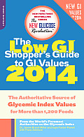 Low GI Shoppers Guide to GI Values 2014 The Authoritative Source of Glycemic Index Values for More Than 1200 Foods