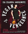 Vegan with a Vengeance 10th Anniversary Edition Over 150 Delicious Cheap Animal Free Recipes That Rock