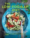 Low Fodmap Diet Step by Step A Personalized Plan to Relieve the Symptoms of Ibs & Other Digestive Disorderswith More Than 135 Deliciously Satis