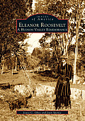 Eleanor Roosevelt: A Hudson Valley Remembrance