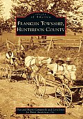 Images of America||||Franklin Township, Hunterdon County