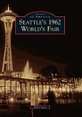Seattles 1962 Worlds Fair Images of America