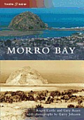 Then and Now||||Morro Bay