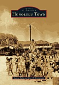 Images of America||||Honolulu Town