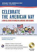 Celebrate the American Way: A Fun ESL Guide to English Language & Culture in the U.S. (Book + Audio)