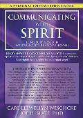 Communicating with Spirit Heres How You Can Communicate & Benefit from Spirits of the Departed Spirit Guides & Helpers Gods & Goddesses Your Higher Self & Your Holy Guardian Angel