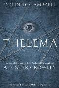 Thelema An Introduction to the Life Work & Philosophy of Aleister Crowley