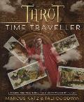 Tarot Time Traveller Enhance Your Modern Readings with the Wisdom of the Past