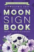 Llewellyns 2021 Moon Sign Book Plan Your Life by the Cycles of the Moon
