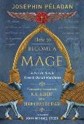 How to Become a Mage A Fin de Siecle French Occult Manifesto