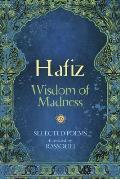 Hafiz Wisdom of Madness Selected Poems