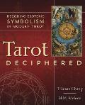 Tarot Deciphered Decoding Esoteric Symbolism in Modern Tarot