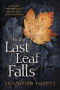 As the Last Leaf Falls: A Pagan's Perspective on Death, Dying & Bereavement