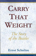 Carry That Weight: The Story of the Beatles