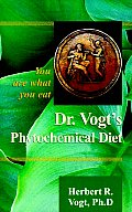 Dr. Vogt's Phytochemical Diet: You Are What You Eat