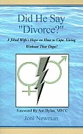 Did He Say Divorce?: A Jilted Wife's Hope on How to Cope, Living Without That Dope!